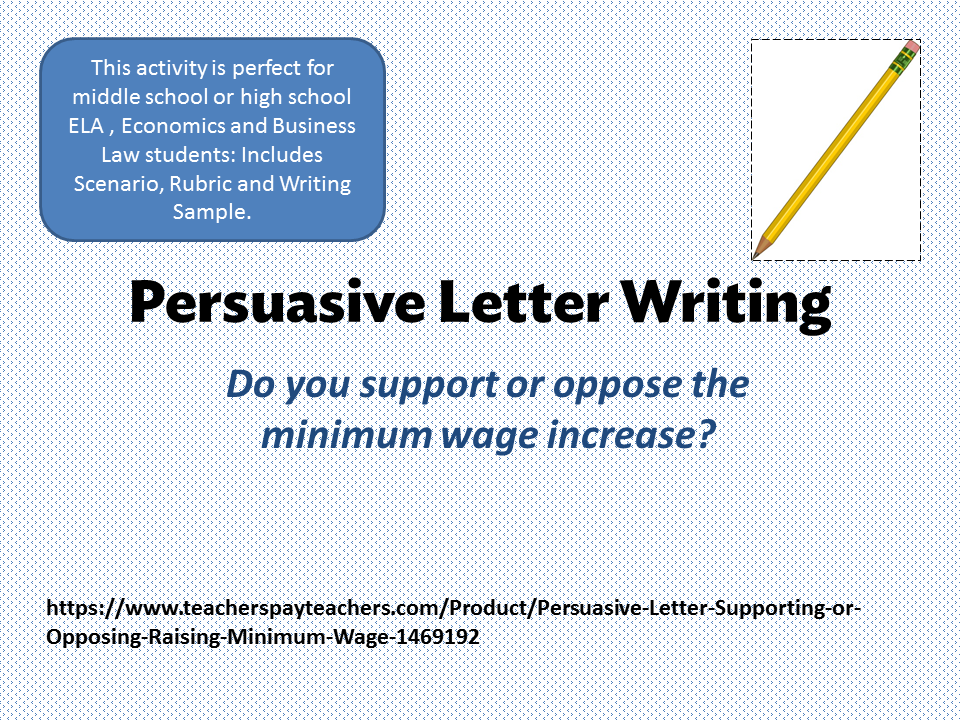 Persuasive Letter  Supporting Or Opposing Raising Minimum Wage