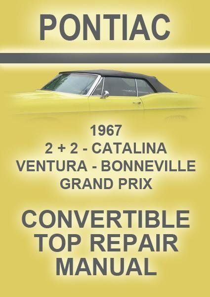 Pontiac Bonneville Catalina 2 2 Grand Prix 1967 Convertible Roof Repair Workshop Manual Pontiac Bonneville Pontiac Roof Repair