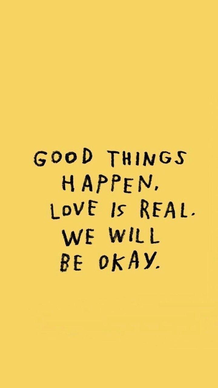 Ocurren cosas buenas  El amor es real  Estaremos bien is part of Positive quotes -