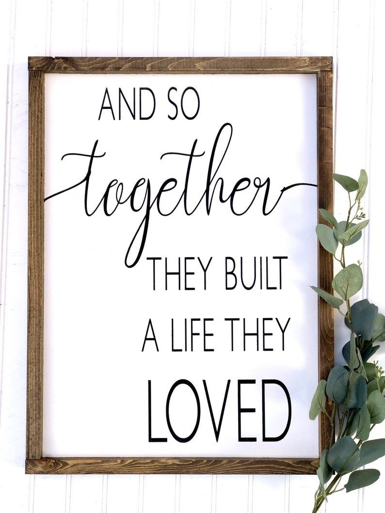 Download Wood Sign - And So Together They Built A Life They Loved ...