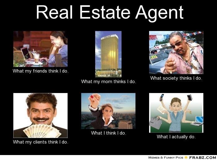 Real Estate Agent... - Meme Generator What i do | funny ...
