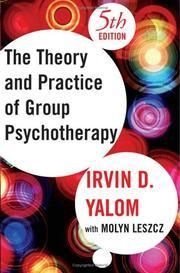 The Theory and Practice of Group Psychotherapy / Irvin D. Yalom with Molyn Leszcz. Metropolian kirjasto - MetCat - Saatavuus