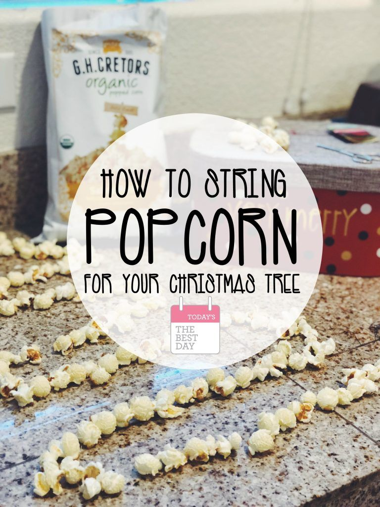 How To Sting Popcorn For Your Christmas Tree - G H Cretors   Today ...