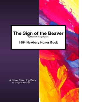 The Sign Of The Beaver A Novel Teaching Pack 110 Pages 2300 8