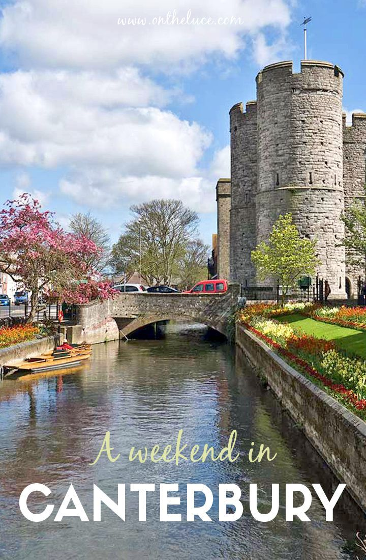 How to spend a weekend in Canterbury, Kent, with tips on what to see, do, eat and drink on a 48-hour escape to the English cathedral city.
