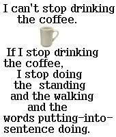 Exactly. Why coffee helps keep moms, wives and women going. (Although I am trying to substitute that 3rd and 4th cup for a cup of green tea).