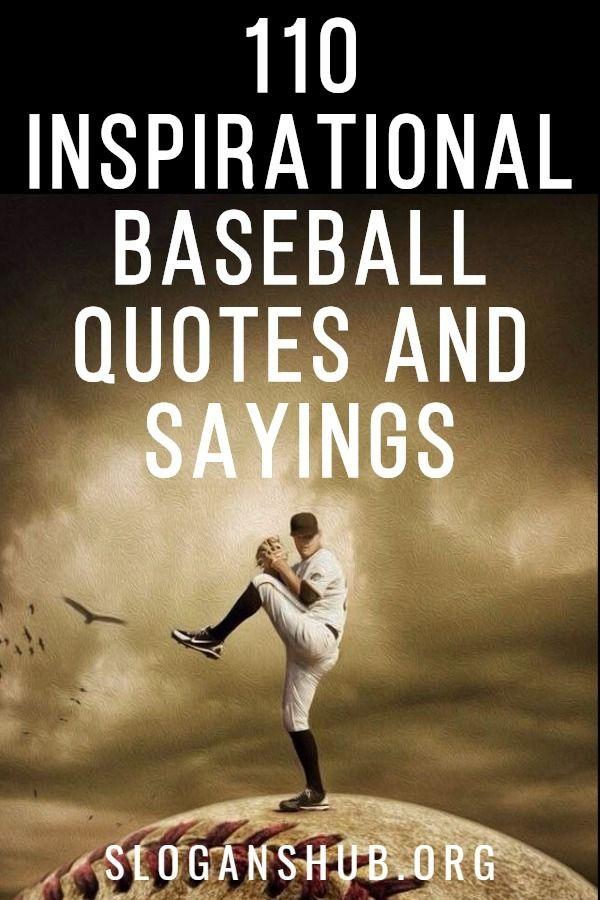 Photo of 110 Inspirational Baseball Quotes And Sayings