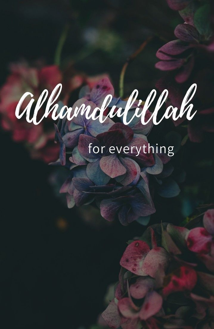 Meaningful Quotes Wallpaper Hd Alhamdulillah For Everything Alhamdulillah Islam