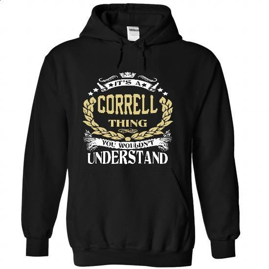 CORRELL .Its a CORRELL Thing You Wouldnt Understand - T - #cool shirt #pullover hoodie. I WANT THIS => https://www.sunfrog.com/LifeStyle/CORRELL-Its-a-CORRELL-Thing-You-Wouldnt-Understand--T-Shirt-Hoodie-Hoodies-YearName-Birthday-3754-Black-Hoodie.html?68278