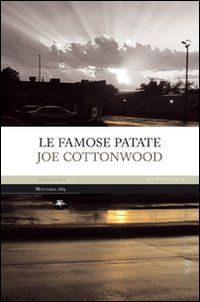 joe cottonwood, le famose patate