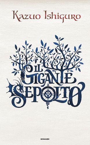 Cover for Kazuo Ishiguro - Il gigante sepolto (Einaudi) | by Luca Barcellona - Calligraphy & Lettering Arts