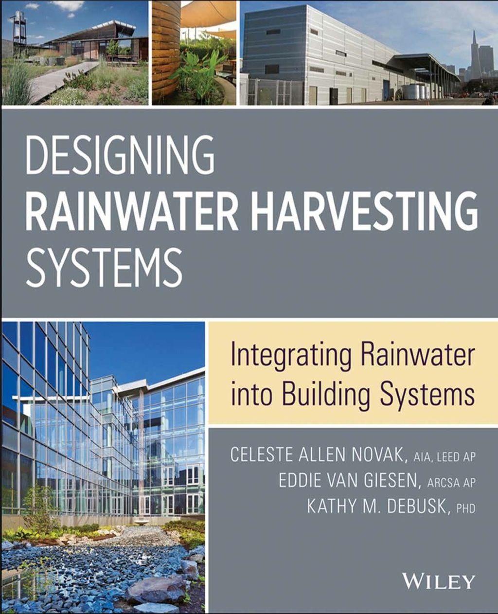 Designing Rainwater Harvesting Systems Integrating Rainwater Into