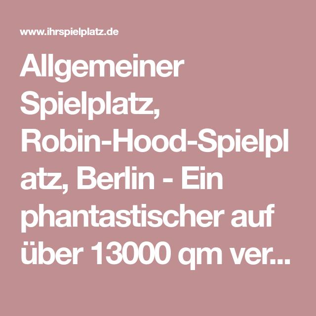 Allgemeiner Spielplatz Robin Hood Spielplatz Berlin Ein
