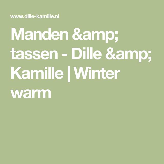 Manden & tassen - Dille & Kamille | Winter warm