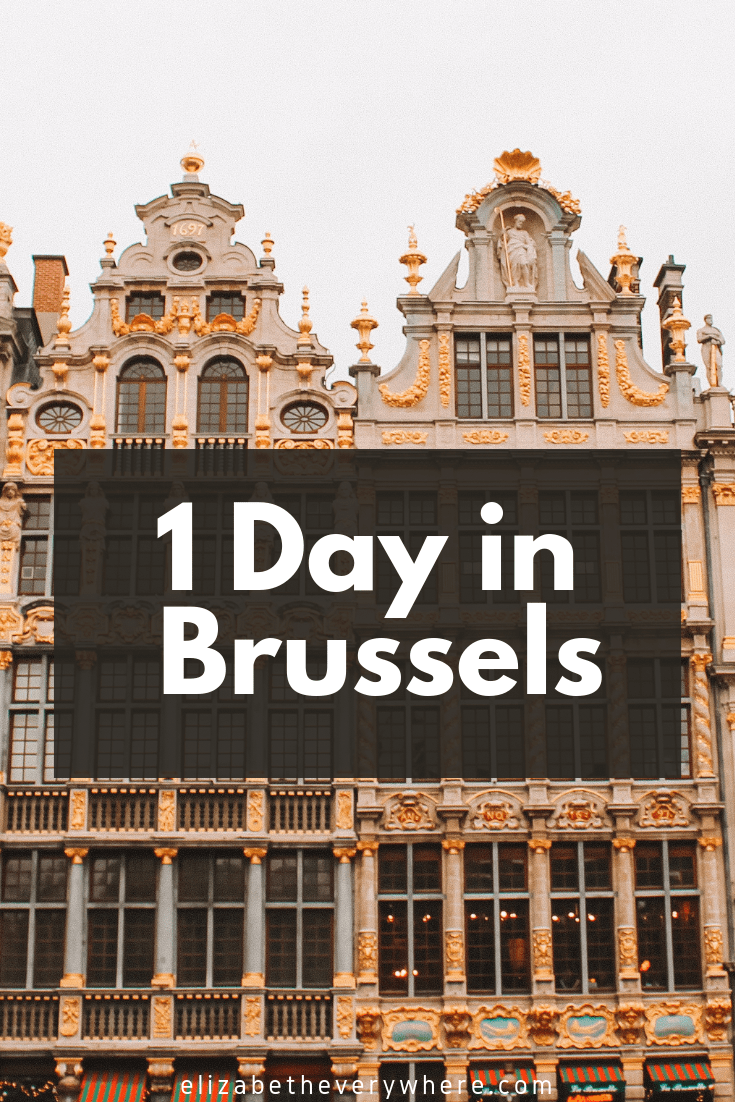 One Day In Brussels What To See Where To Eat Elizabeth Everywhere Brussel European City Breaks Europe Travel