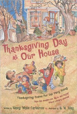 Thanksgiving Day at our house : Thanksgiving poems for the very young  by Nancy White Carlstrom