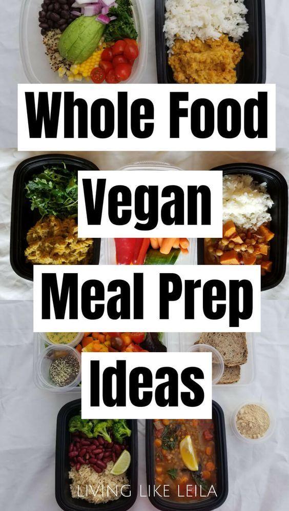 Whole Food Vegan Meal Prep Ideas Plant Based Recipes