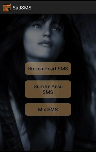Hello Friends..<br>This is Collection of Broken Heart SMS for Different type of categarie like as,<br>->Broken Heart Sms<br>->Gum ke Aasu<br>->Mix Sms,and Many more<br>you can Share sms for your Friend through Social like as whatsup,facebook.<br>and Also provide to setting that help to change color to whole apps<p>download free and enjoy.....  http://Mobogenie.com