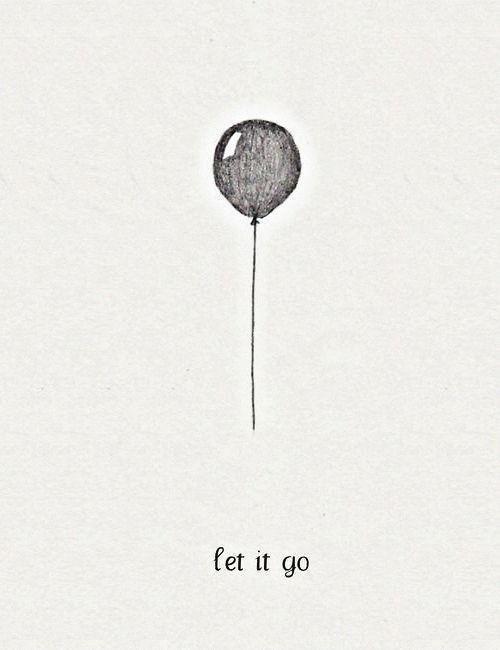 Art Balloon Black End White Draw Let It Go Quotes Tumblr My