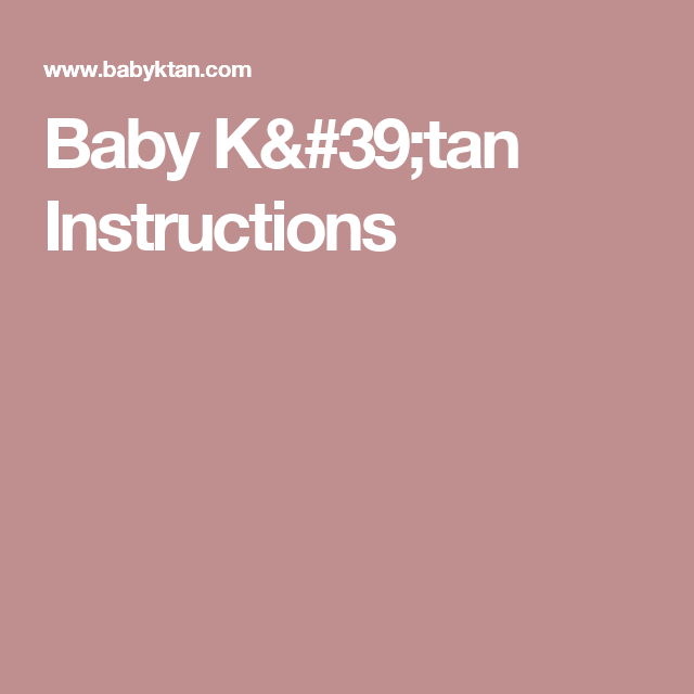 Baby Ktan Instructions Baby Health Care And Safety
