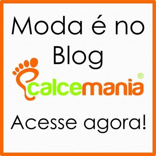 Blog da Calce Mania sobre Moda. Acesse www.CalceMania.com.br