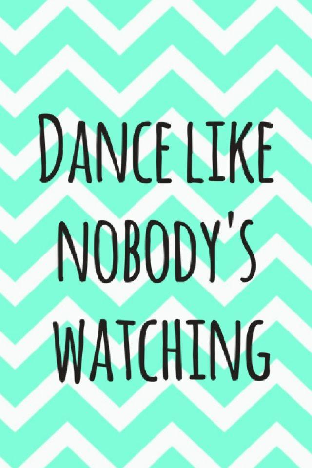 dance like nobody's watching background/wallpaper screen