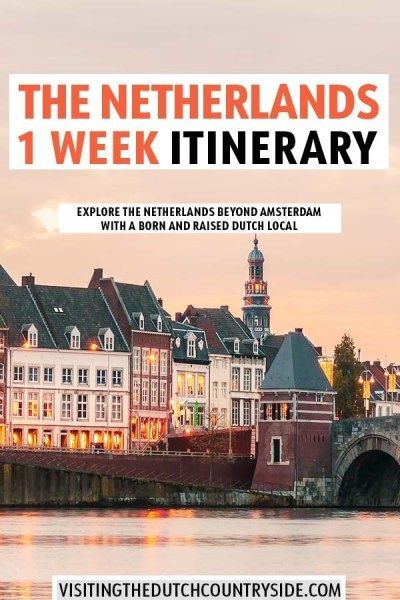 The Best One Week Netherlands Itinerary By A Dutch Local: Things To Do In Limburg, Zeeland, Noord (North)- Brabant And Gelderland   - All About Travel -