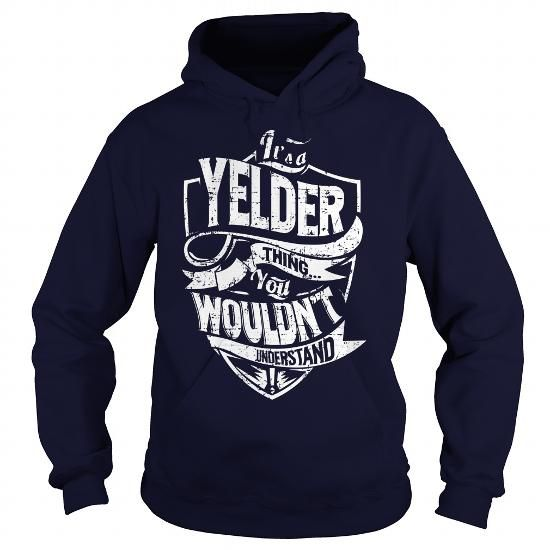 I Love Its a YELDER Thing, You Wouldnt Understand! T shirts