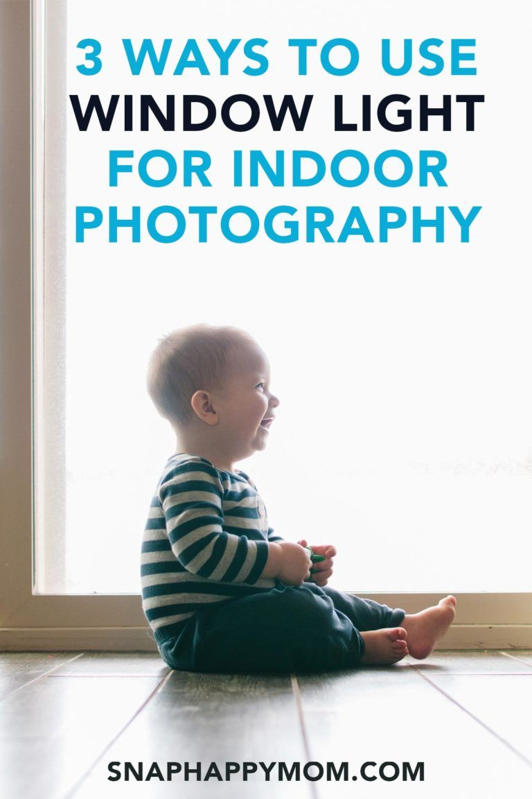 3 Ways To Use Window Light For Indoor Photography Indoor Photography Window Light Photography