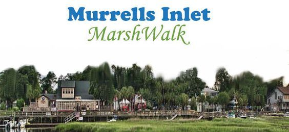 Myrtle Beach List Of Things To Do Murrells Inlet Restaurants Fishing Village Nature Preserve
