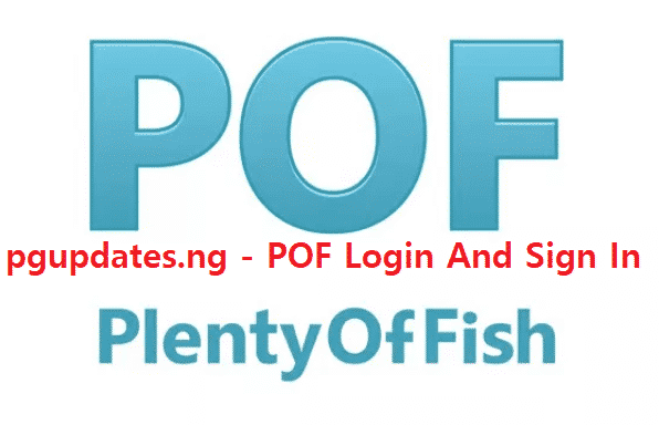 Pof Login And Sign In Get The Best Of Plenty Of Fish Dating By