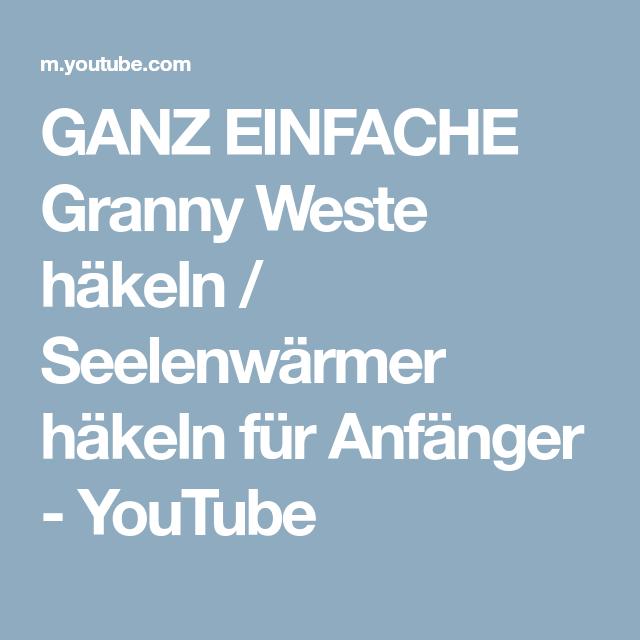 Ganz Einfache Granny Weste Häkeln Seelenwärmer Häkeln Für Anfänger