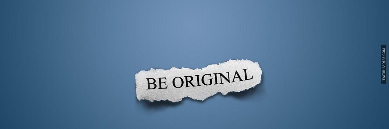 Be Original Twitter Header Cover - TwitrHeaders.com | Twitter ...