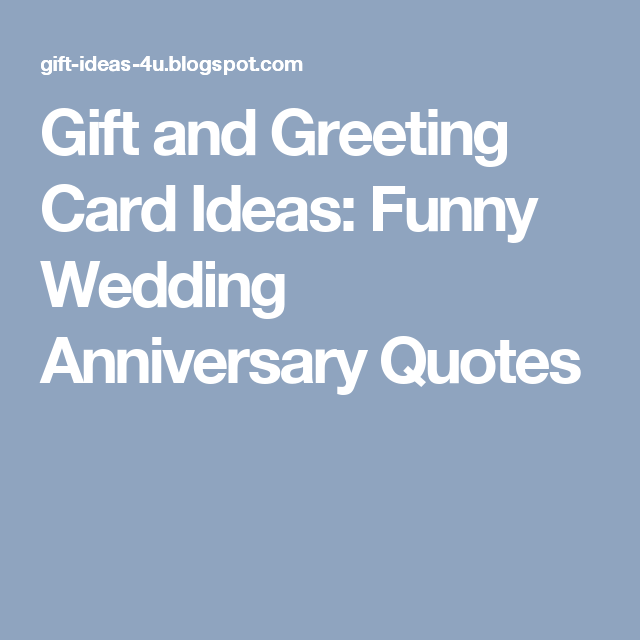 Nice Quotes For Wedding Anniversary: Gift And Greeting Card Ideas: Funny Wedding Anniversary