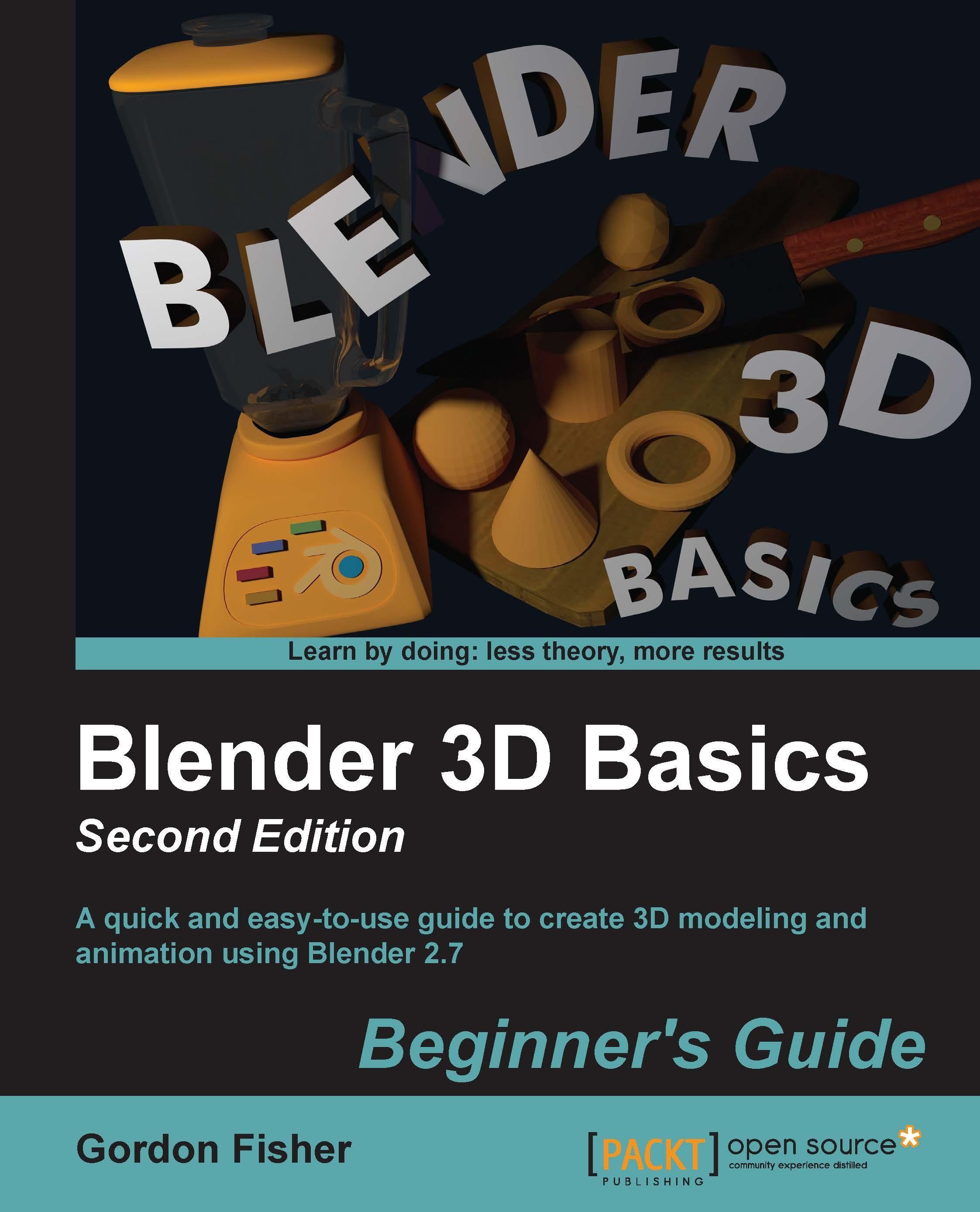 Blender 3D Basics Beginner's Guide Second Edition How to