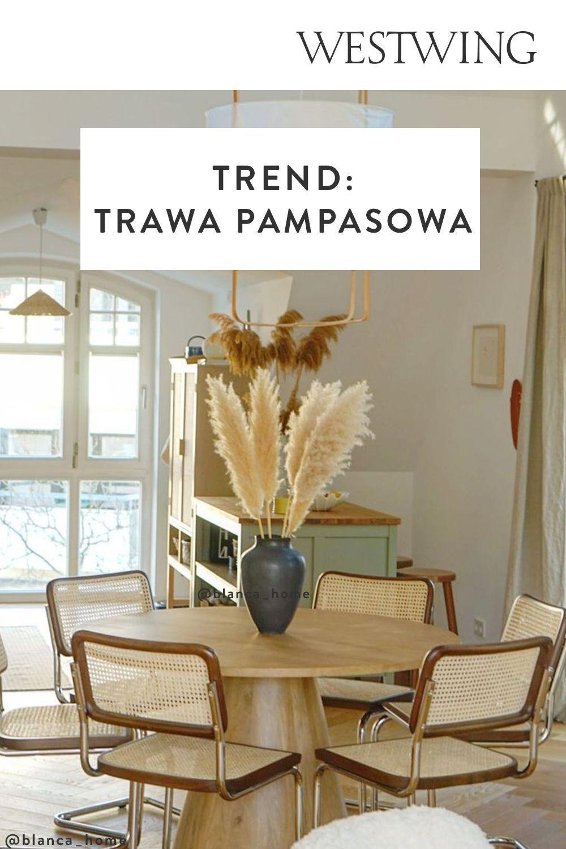 Trawa Pampasowa Nowy Trend W Dekoracji Wnetrz Home Decor Home Decor Decals Interior Design