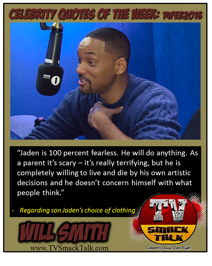 Celebrity Quotes of the Week: February 16, 2016 - Will Smith