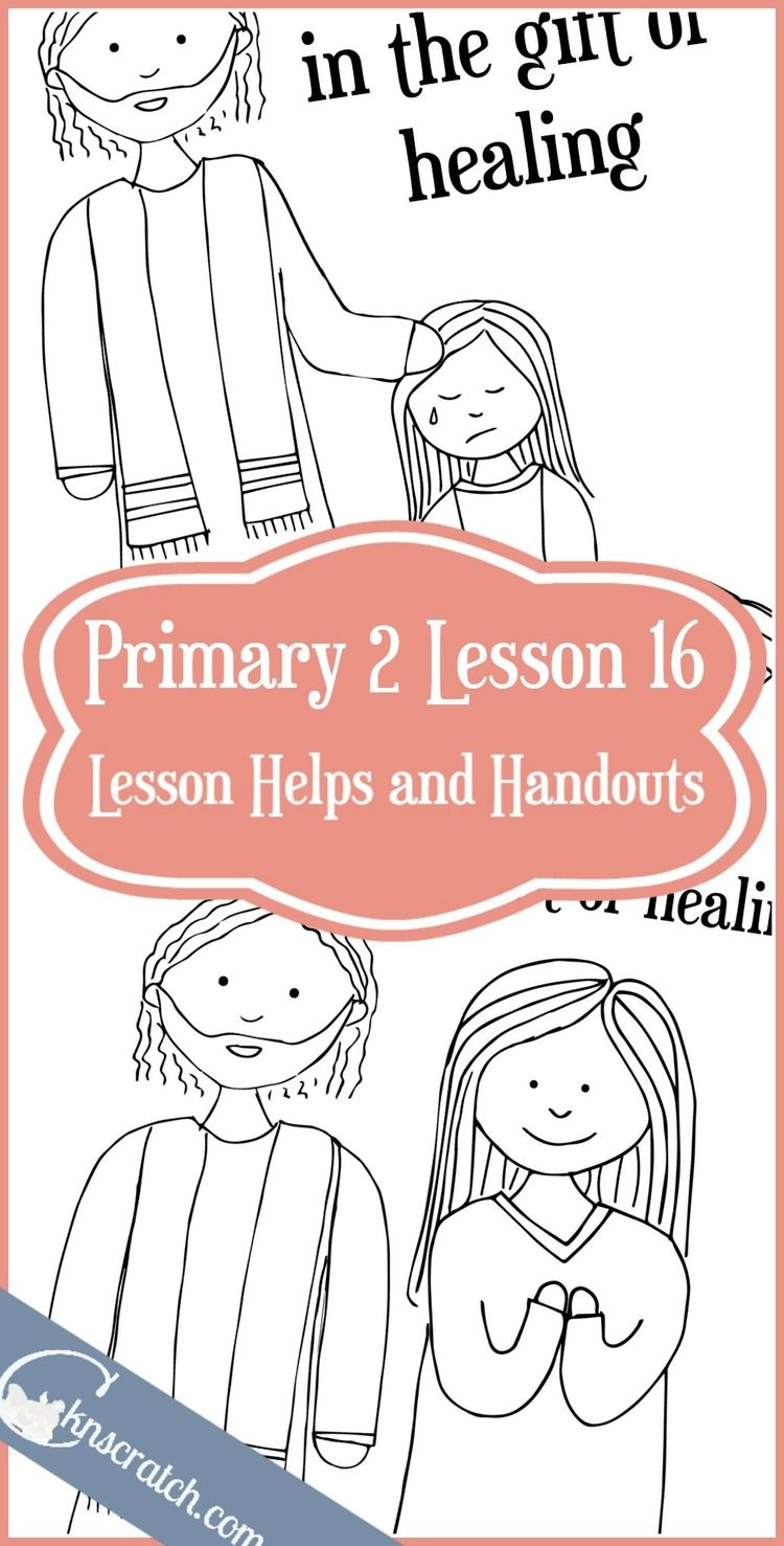 Lesson 16: Jesus Christ has the Power to Heal | Primary CTR 4 ...