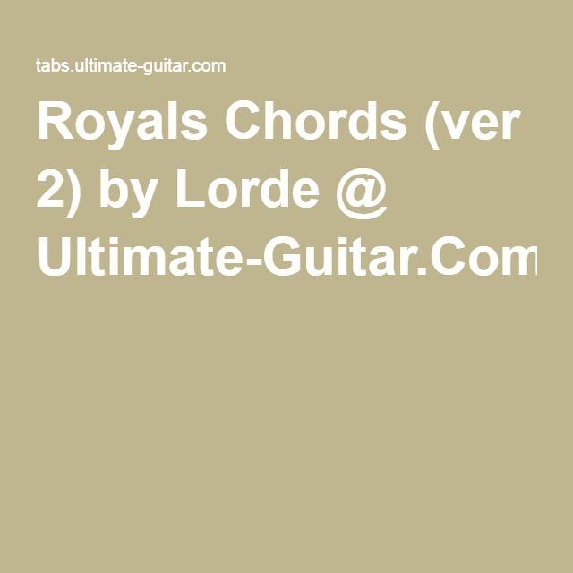 Royals Chords Ver 2 By Lorde Ultimate Guitar Ukulele