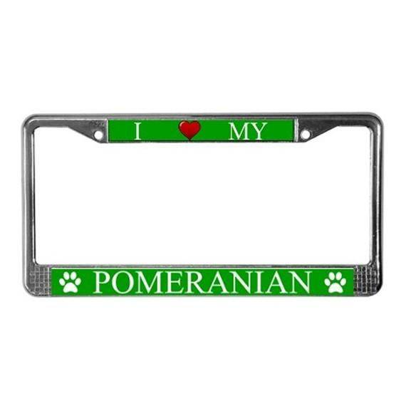 Green I Love My Pomeranian Metal License Plate Frame