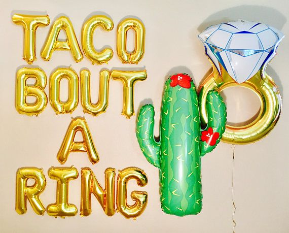 TACO BOUTA RING Balloons Taco Bout a Wedding Taco Bout #engagementparty