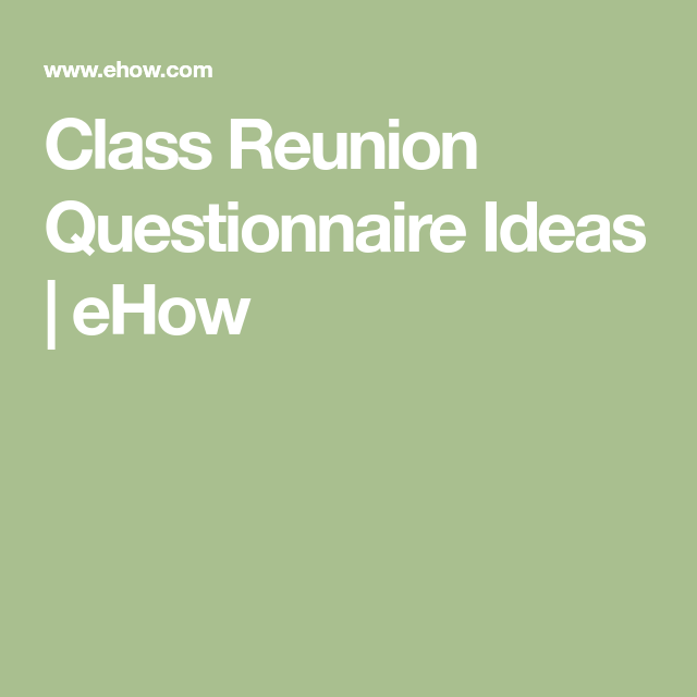 class reunion questionnaire ideas ehow