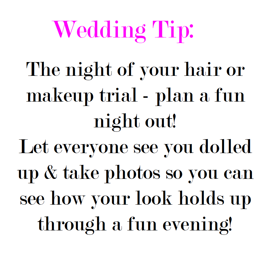 Wedding Tip: The Night Of Your Hair/make-up Trial, Plan A