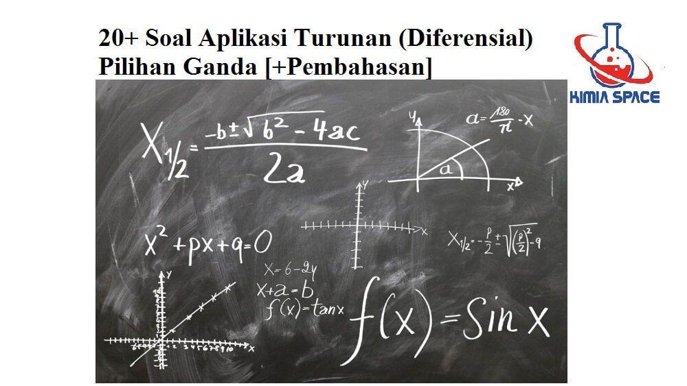 20 Soal Aplikasi Turunan Diferensial Pilihan Ganda Pembahasan Aplikasi Keturunan Matematika