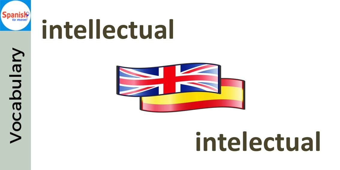 #Spanish cognates: INTELECTUAL. Can you use it in a sentence?