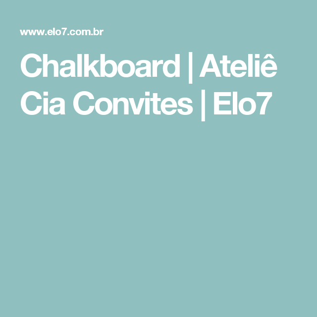 Chalkboard | Ateliê Cia Convites | Elo7