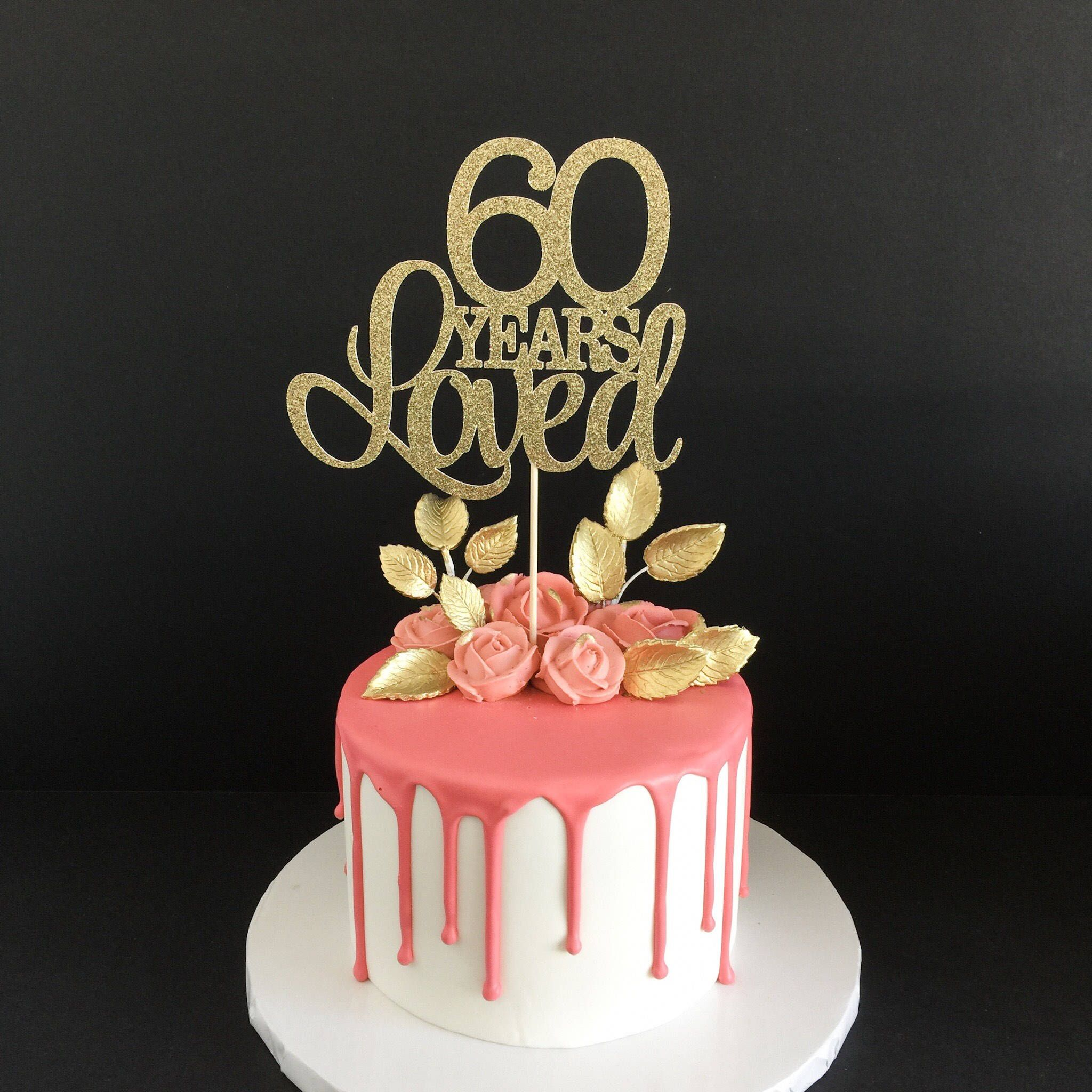 60 Years Loved Cake Topper 60th Birthday Cake Topper