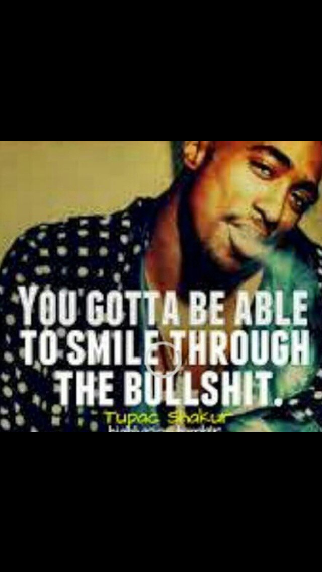 Pin By Alexia Harrison On Quotes Quotes Smile Quotes Tupac Quotes
