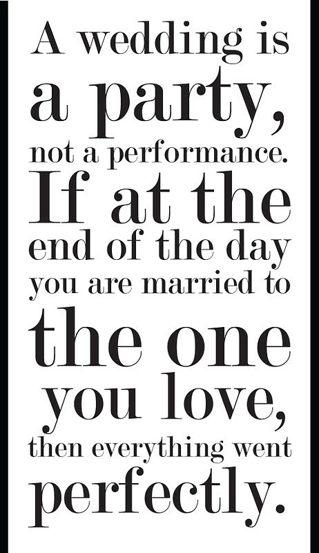 A Wedding Is A Party Not A Performance If At The End Of The Day