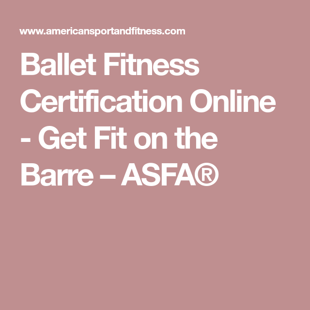 Ballet Barre Fitness Instruction Certification   Ballet fitness and ...